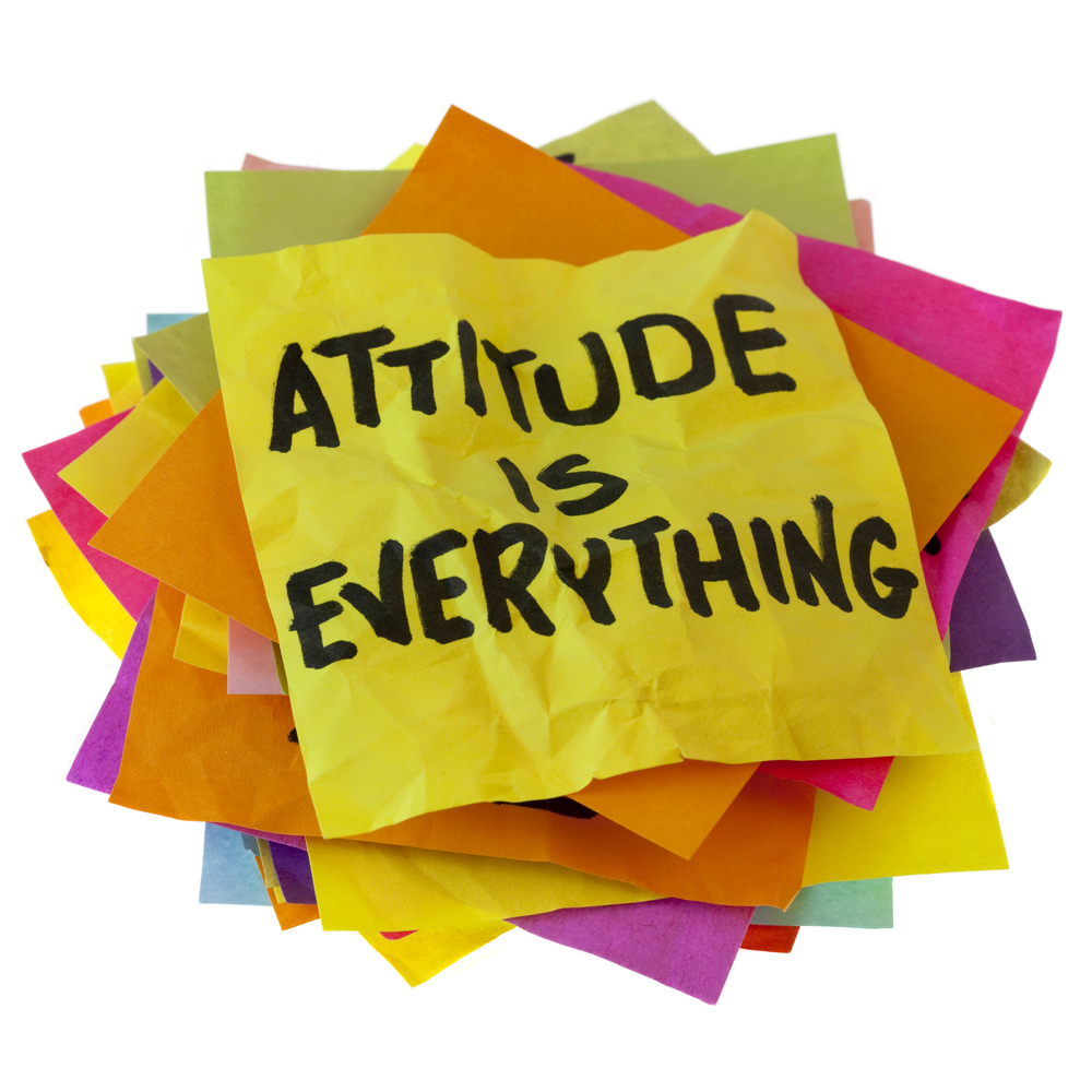 Your Attitude Is Everything
