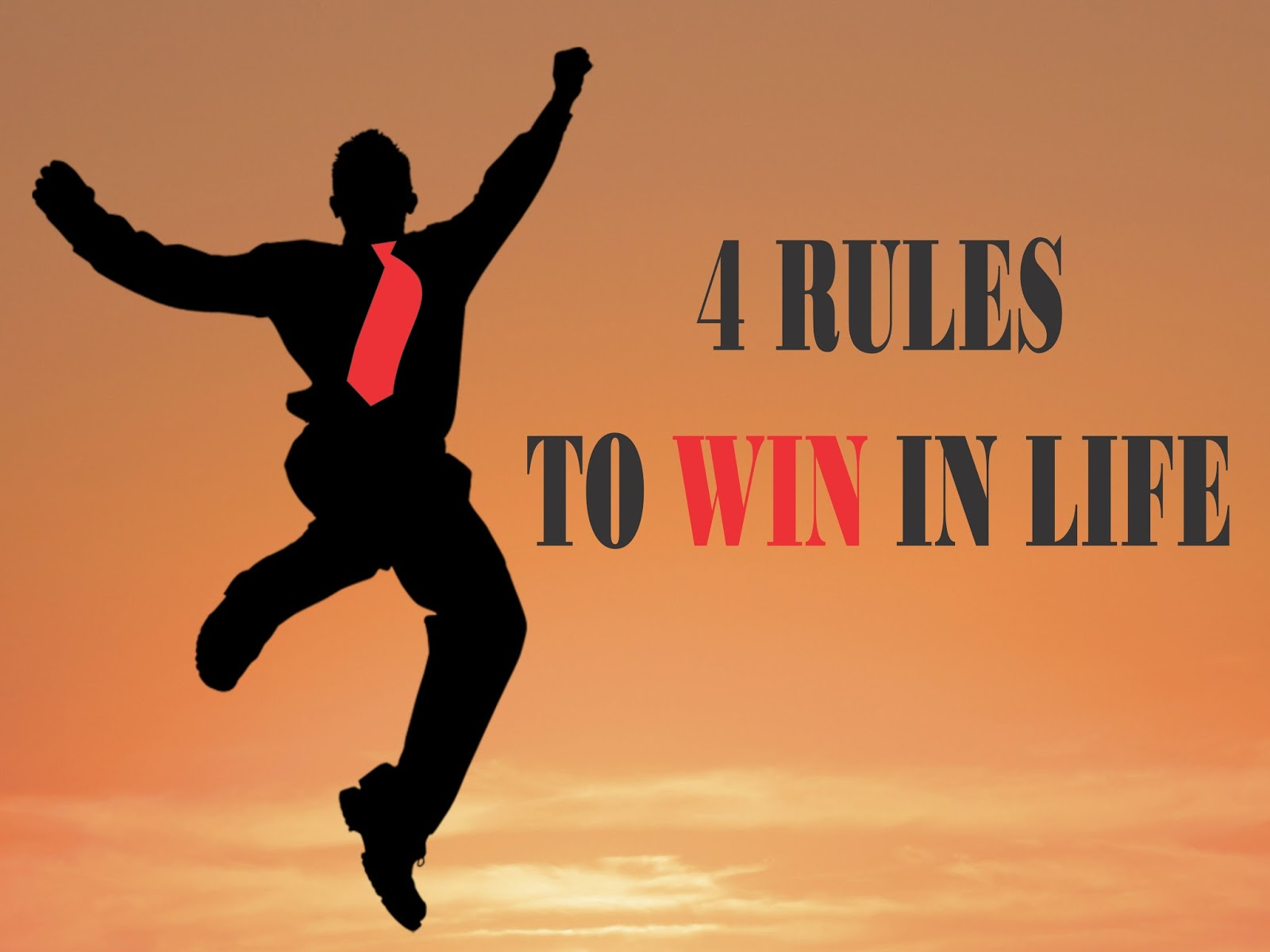 4 Rules To Win In Life