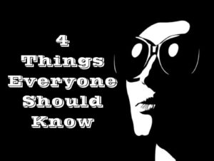 4 Things Everyone Should Know