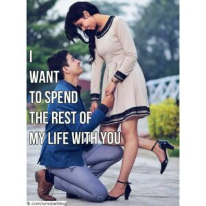 I want to spend the rest of my life with you