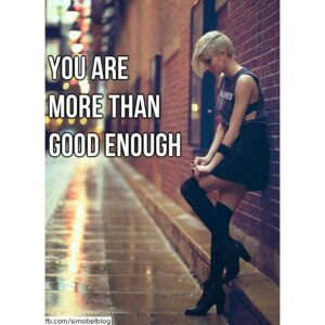 You are more than good enough