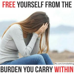 Free yourself from the burden you carry within