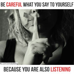 Be careful what you say to yourself